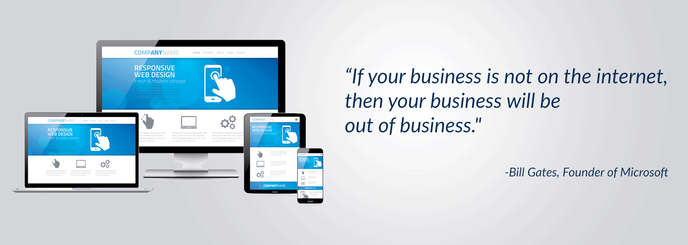 If your business is not on the internet, then your business will die out of business